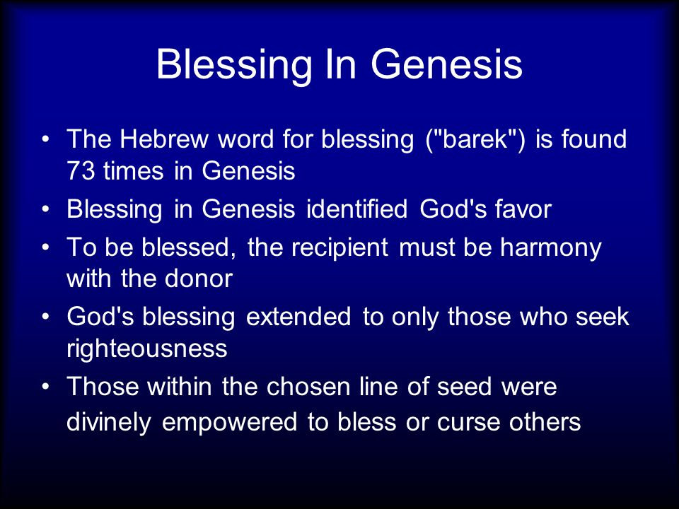 Blessing In Genesis The Hebrew word for blessing (