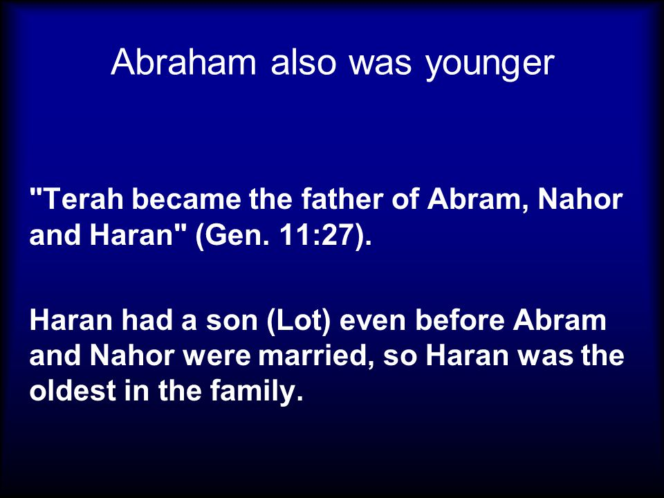 Abraham also was younger