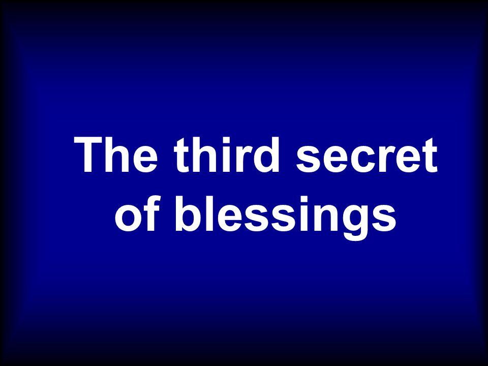 The third secret of blessings