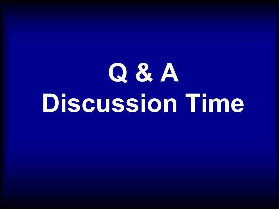 Q & A Discussion Time