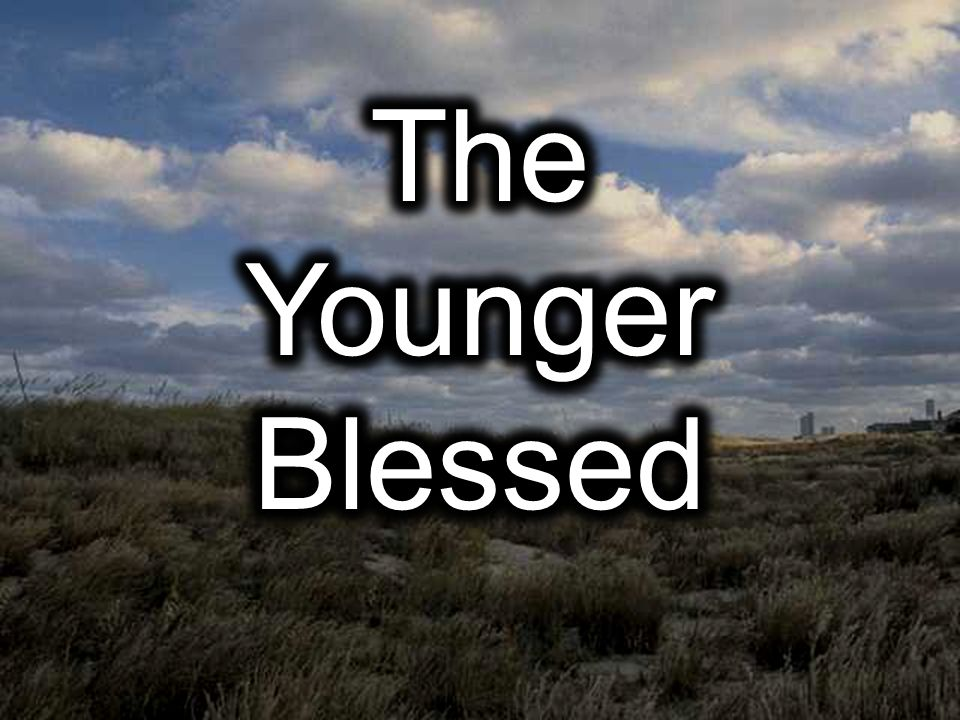 TRACING THE YOUNGER BLESSED THEME IN GENESIS