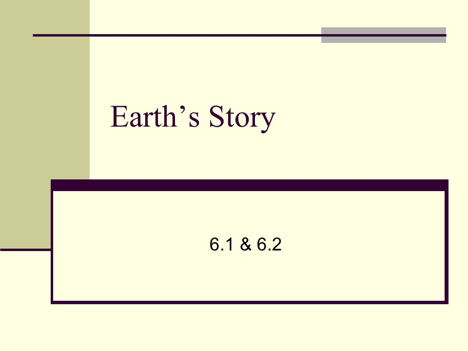Earth's Story 6.1 & 6.2