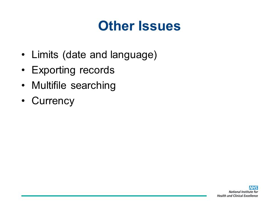 Other Issues Limits (date and language) Exporting records Multifile searching Currency