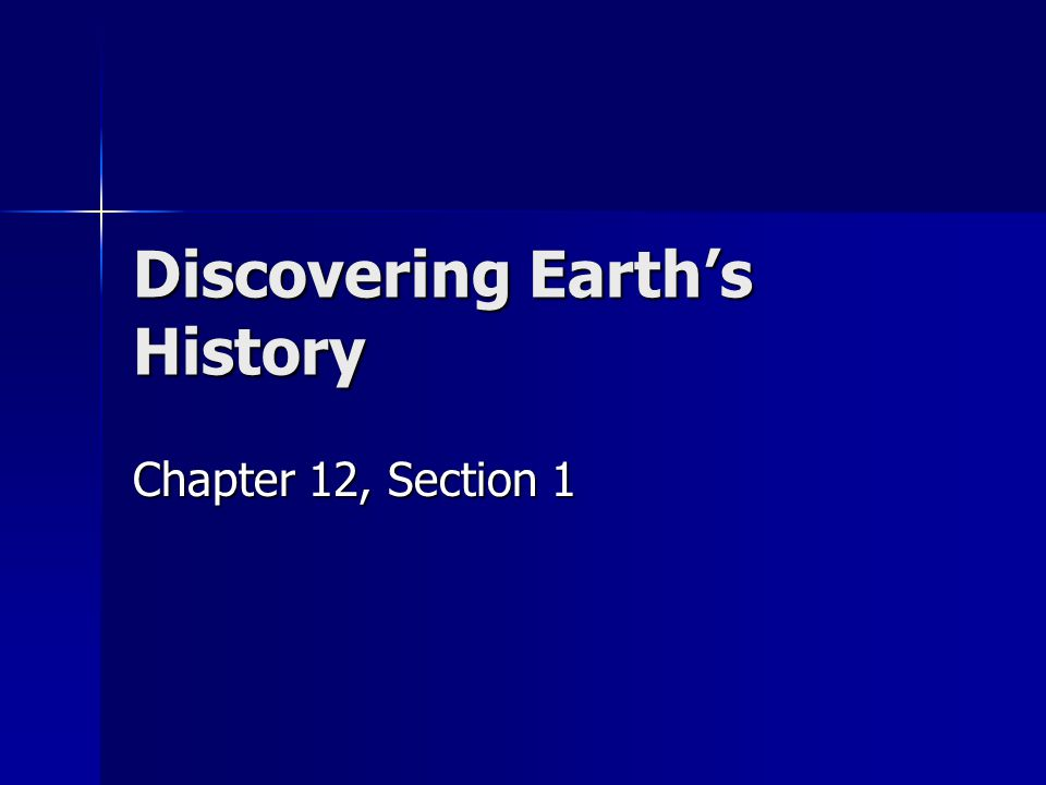 Discovering Earth's History Chapter 12, Section 1