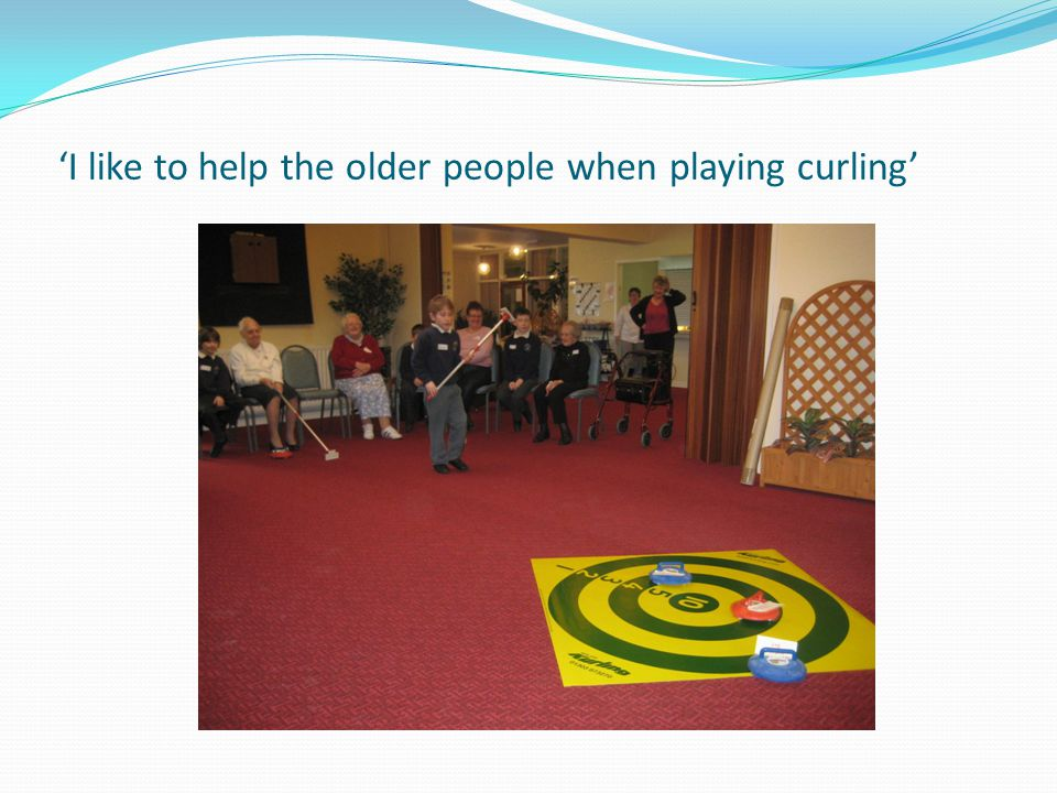 'I like to help the older people when playing curling'