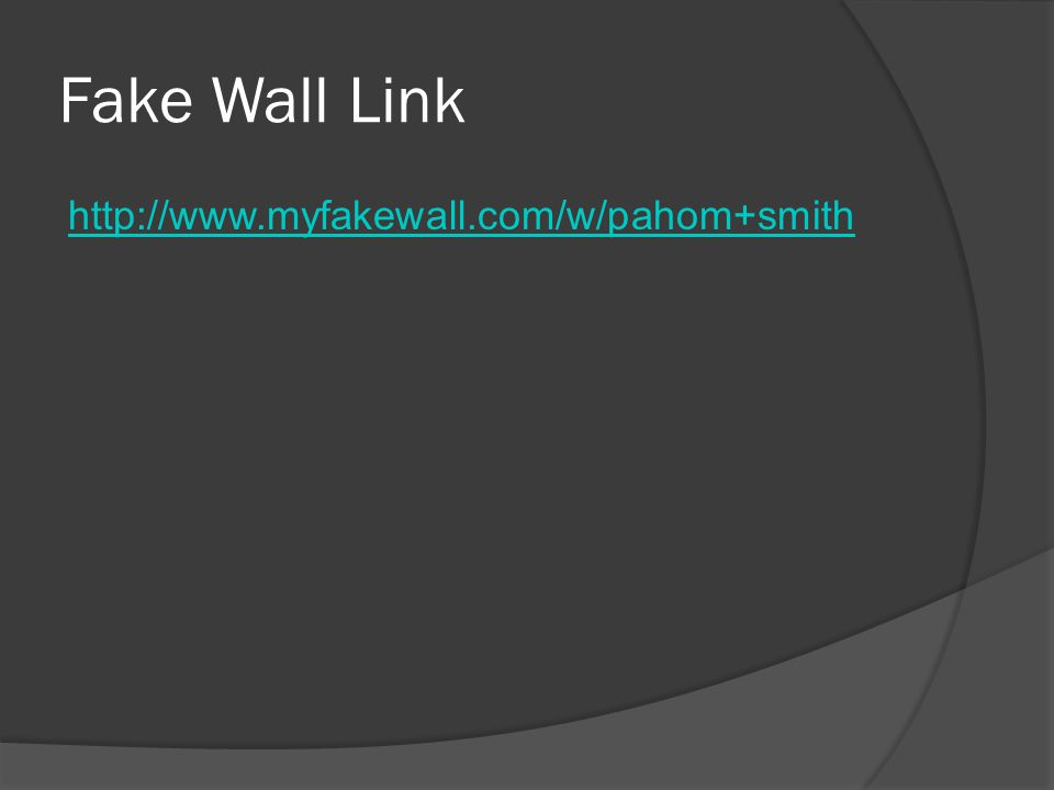 Fake Wall Link http://www.myfakewall.com/w/pahom+smith