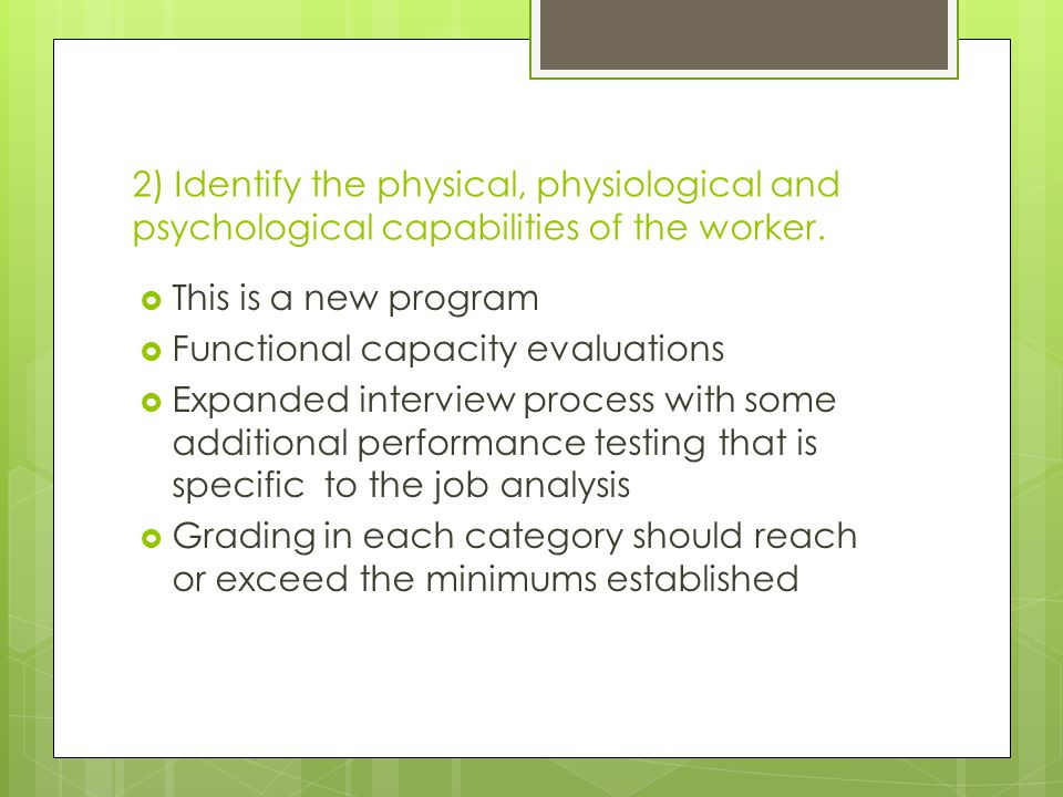 2) Identify the physical, physiological and psychological capabilities of the worker.