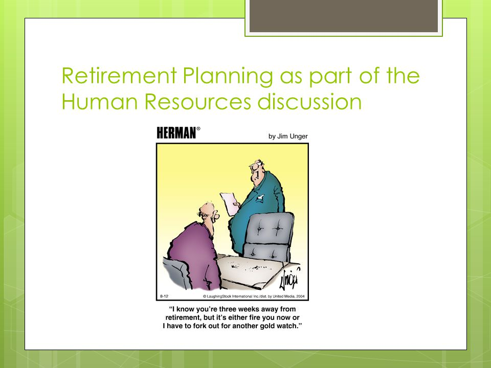 Retirement Planning as part of the Human Resources discussion