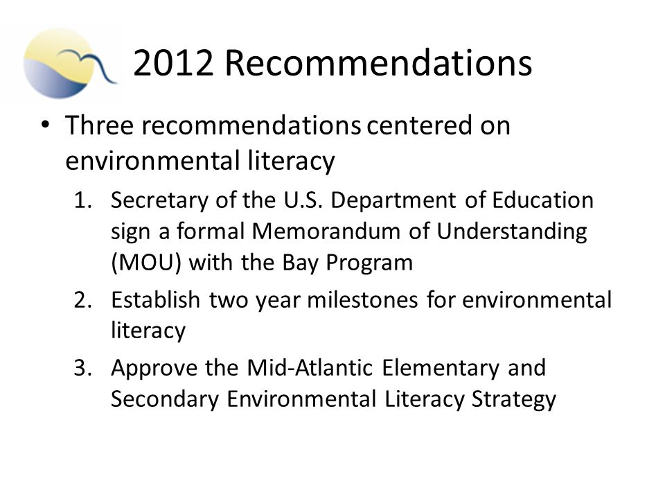 2012 Recommendations Three recommendations centered on environmental literacy 1.Secretary of the U.S.