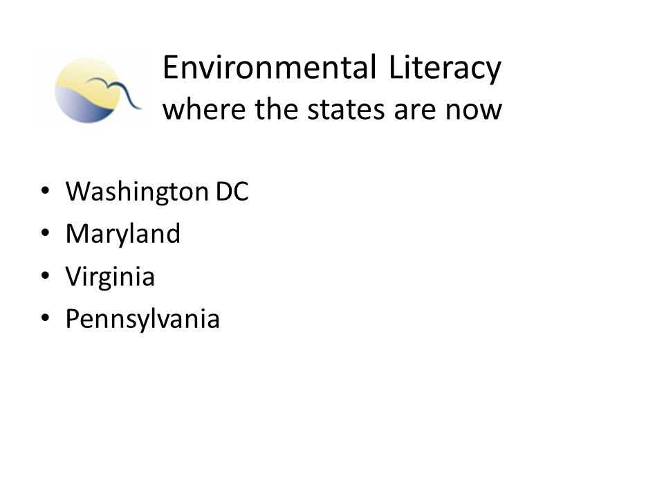 Environmental Literacy where the states are now Washington DC Maryland Virginia Pennsylvania