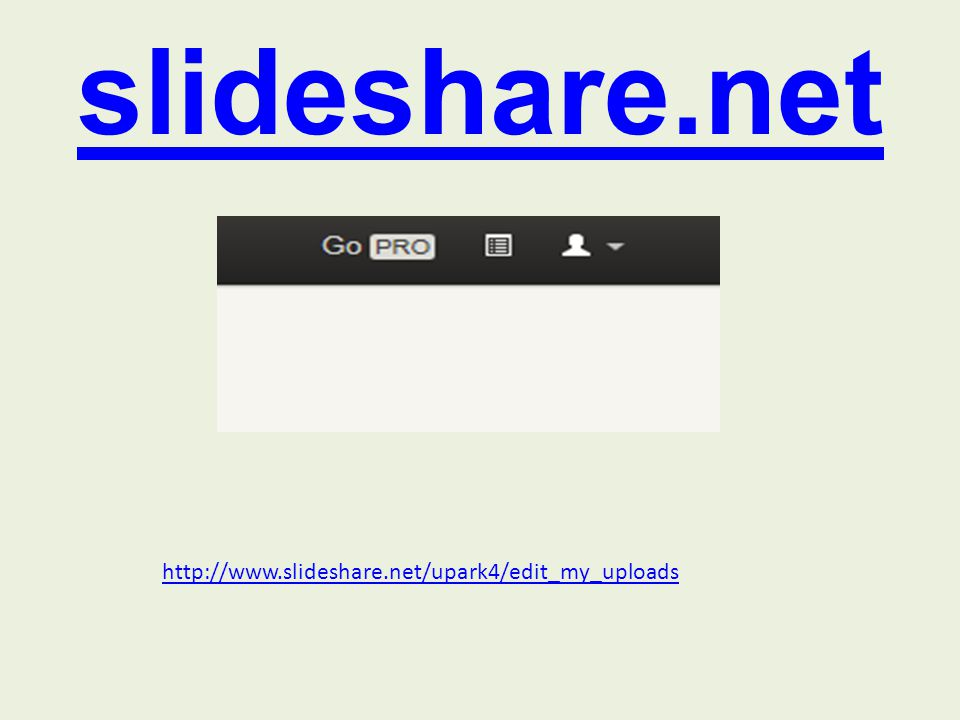 slideshare.net http://www.slideshare.net/upark4/edit_my_uploads