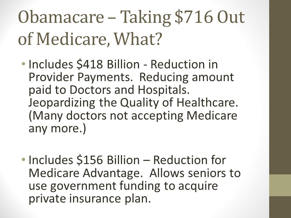 Obamacare – Taking $716 Out of Medicare, What.