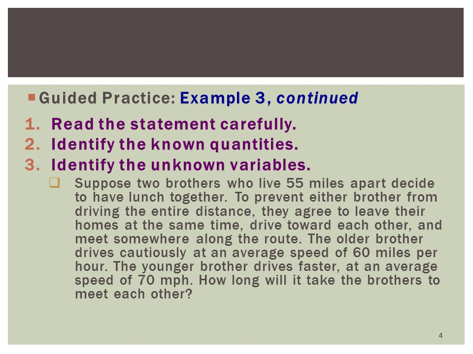  Guided Practice: Example 3, continued 1.Read the statement carefully.