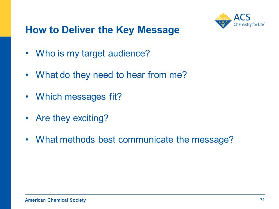 How to Deliver the Key Message Who is my target audience.
