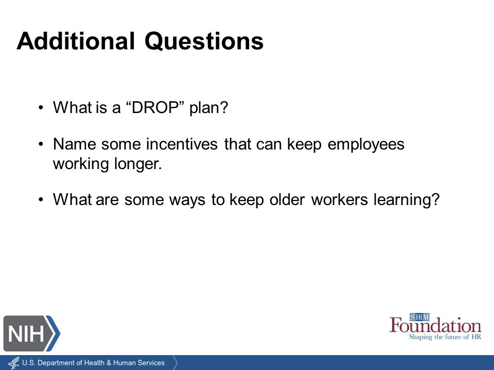 What is a DROP plan. Name some incentives that can keep employees working longer.