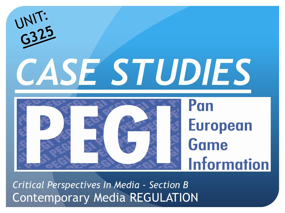 Contemporary Media REGULATION Critical Perspectives In Media - Section B UNIT: G325 CASE STUDIES