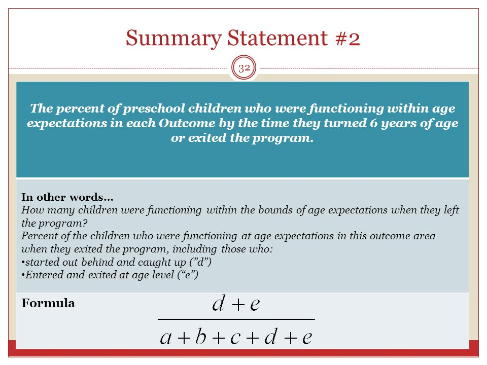 Summary Statement #2 The percent of preschool children who were functioning within age expectations in each Outcome by the time they turned 6 years of age or exited the program.