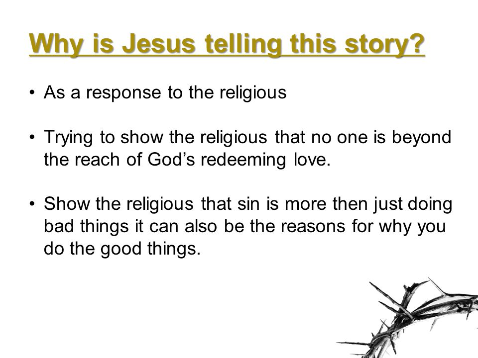 Why is Jesus telling this story.