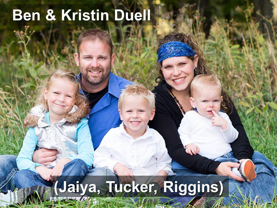Ben & Kristin Duell (Jaiya, Tucker, Riggins)