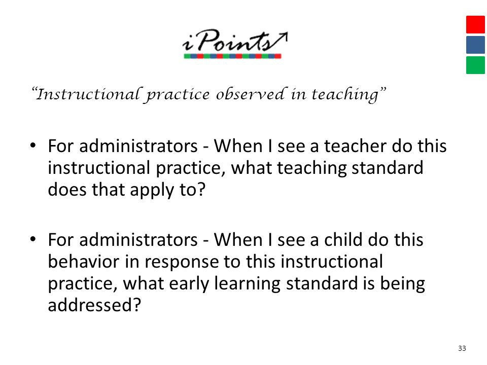 Instructional practice observed in teaching For administrators - When I see a teacher do this instructional practice, what teaching standard does that apply to.