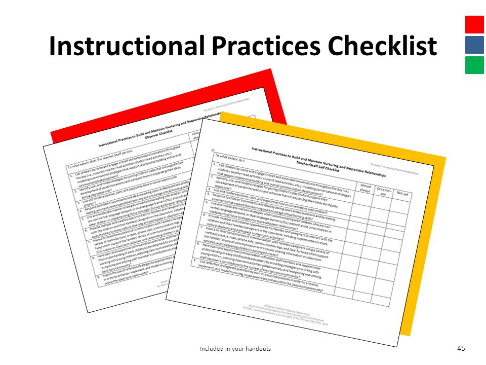 Instructional Practices Checklist 45 Included in your handouts