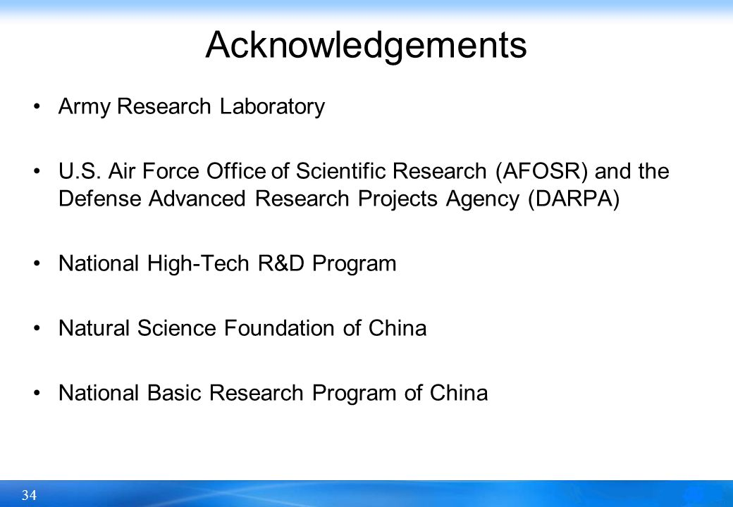 34 Acknowledgements Army Research Laboratory U.S.