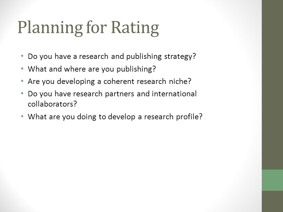 Planning for Rating Do you have a research and publishing strategy.