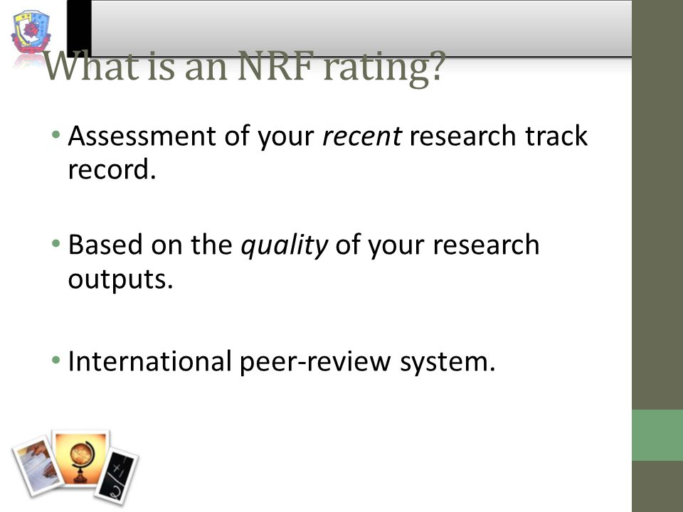 What is an NRF rating. Assessment of your recent research track record.