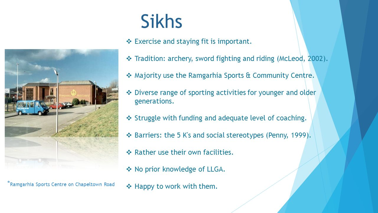 Sikhs  Exercise and staying fit is important.