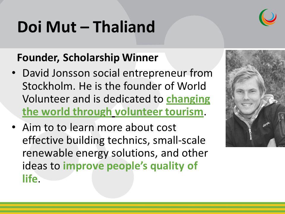 Doi Mut – Thaliand Founder, Scholarship Winner David Jonsson social entrepreneur from Stockholm.