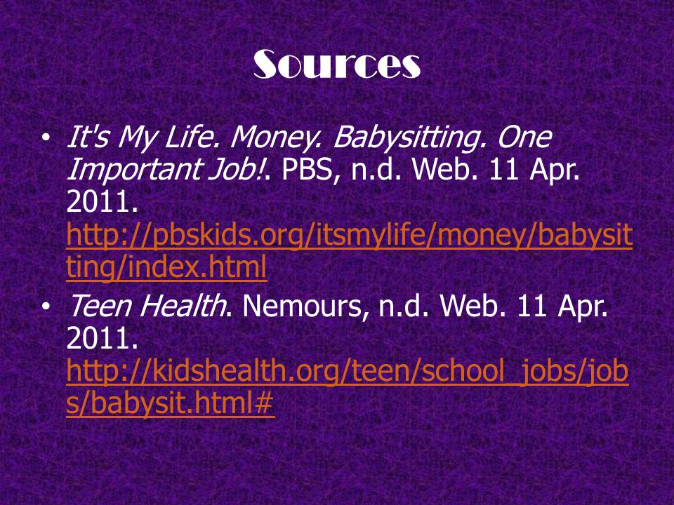 Sources It s My Life. Money. Babysitting. One Important Job!.