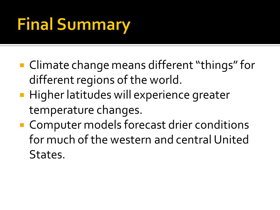  Climate change means different things for different regions of the world.