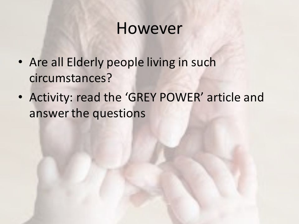 However Are all Elderly people living in such circumstances.