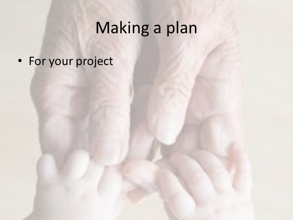 Making a plan For your project