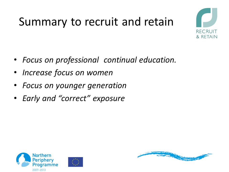 Summary to recruit and retain Focus on professional continual education.