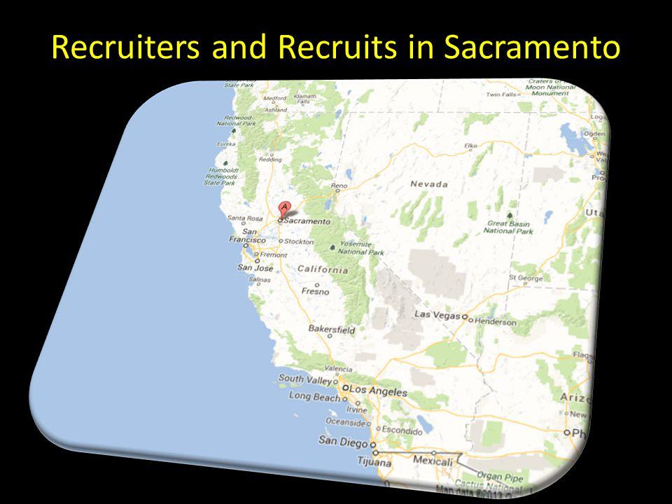 Recruiters and Recruits in Sacramento
