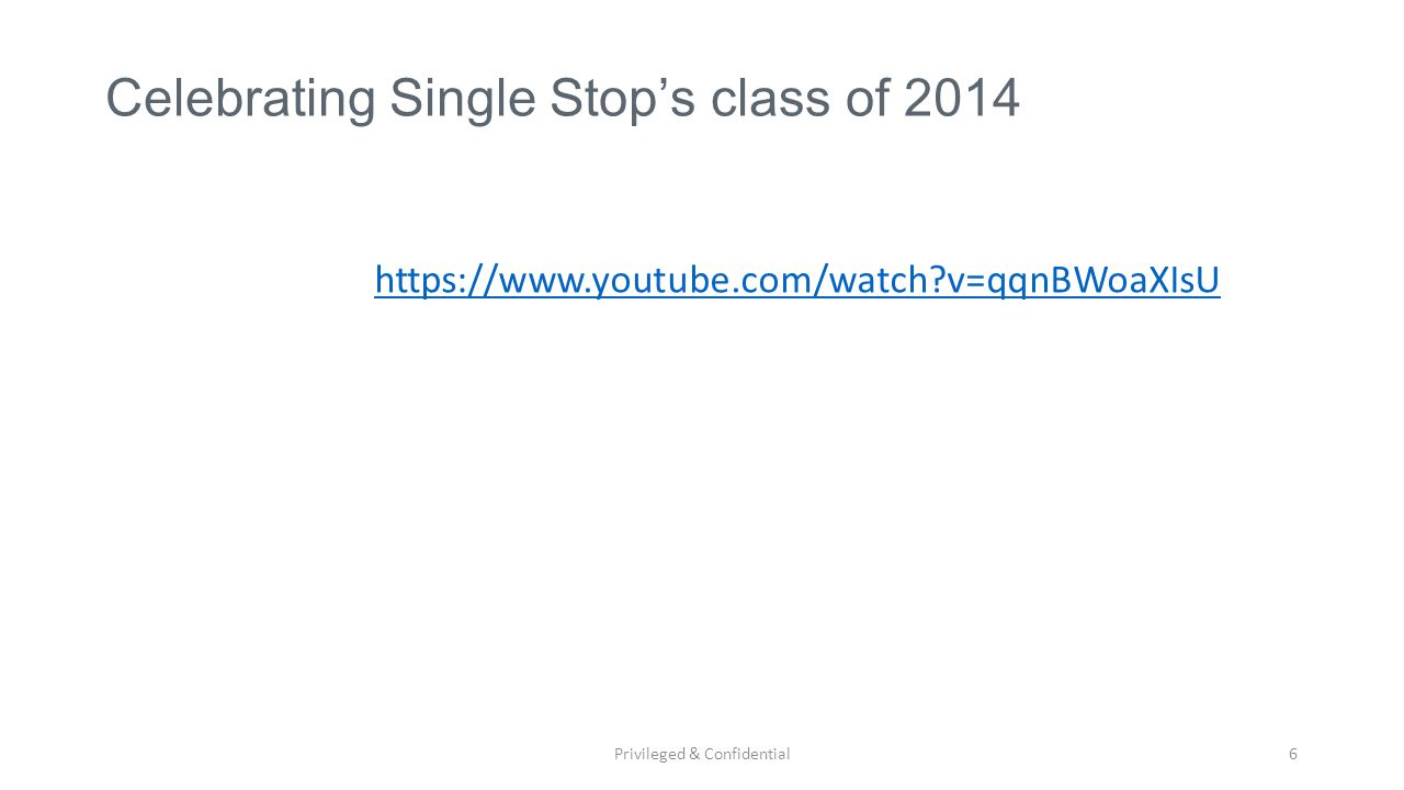 Privileged & Confidential6 Celebrating Single Stop's class of 2014 https://www.youtube.com/watch v=qqnBWoaXIsU