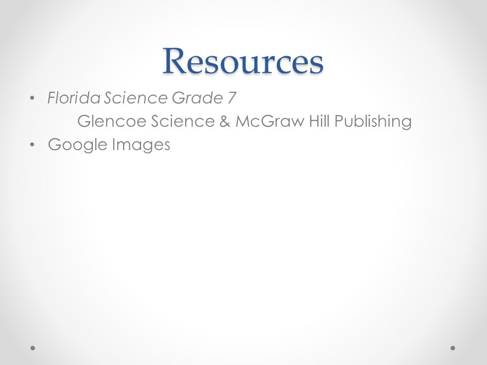 Resources Florida Science Grade 7 Glencoe Science & McGraw Hill Publishing Google Images