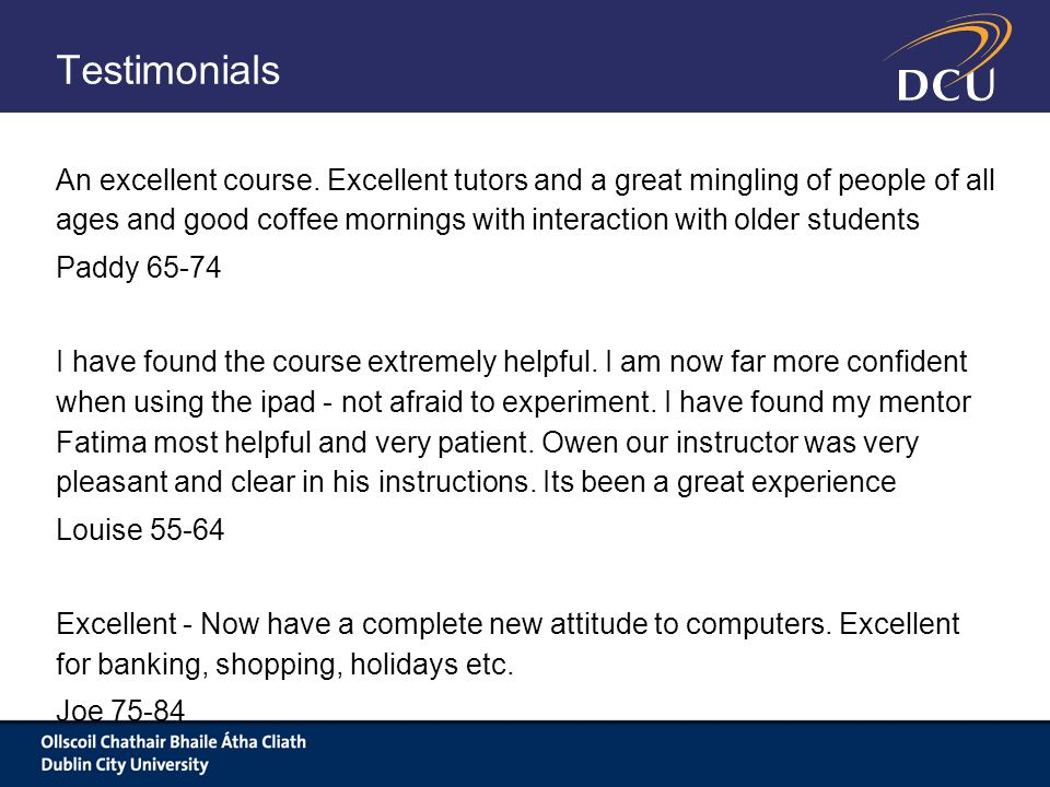 Testimonials An excellent course.