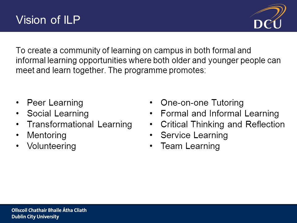 Vision of ILP To create a community of learning on campus in both formal and informal learning opportunities where both older and younger people can meet and learn together.