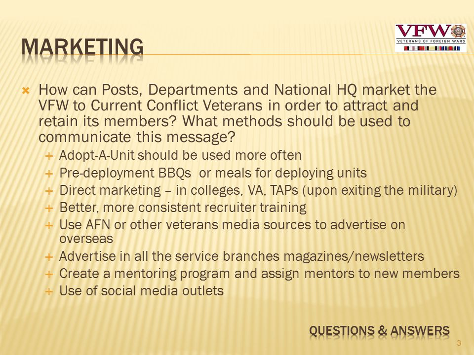 How can Posts, Departments and National HQ market the VFW to Current Conflict Veterans in order to attract and retain its members.