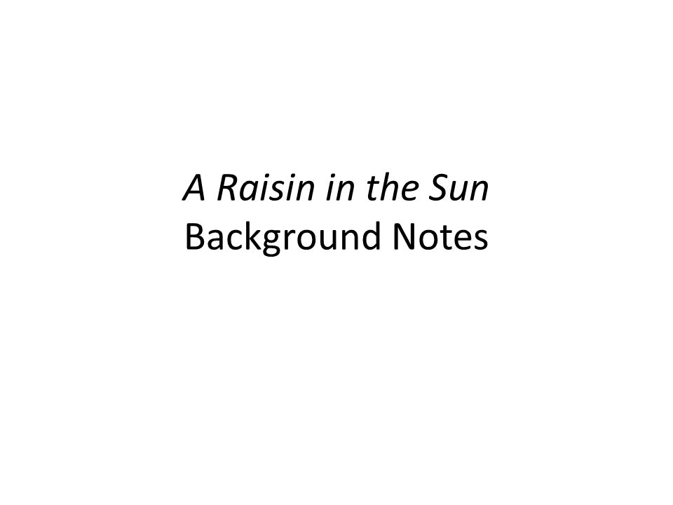 A Raisin in the Sun Background Notes