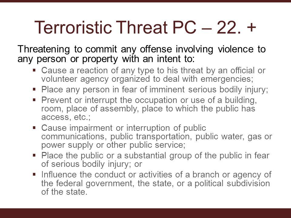 Terroristic Threat PC – 22.