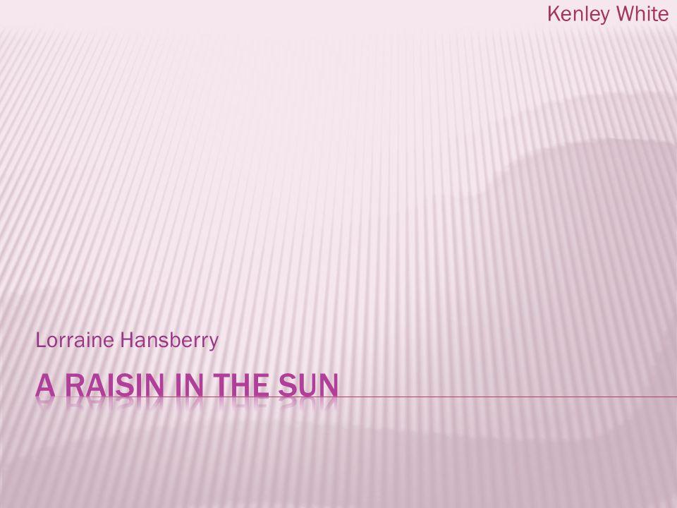 Lorraine Hansberry Kenley White