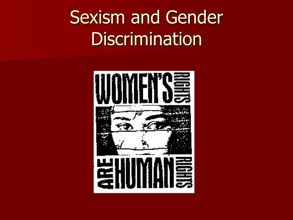 Sexism and Gender Discrimination