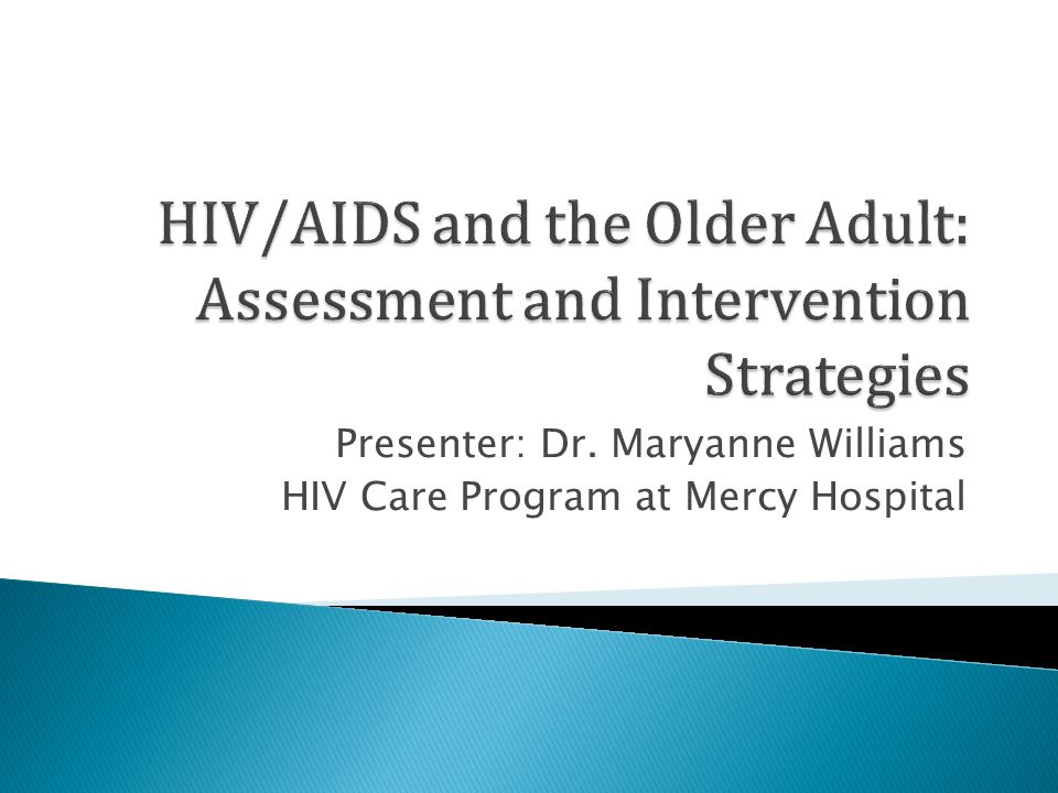  Mental health, substance abuse and outreach providers need to continue to get training on risk assessment and medical symptomalogy of HIV/AIDS disease.