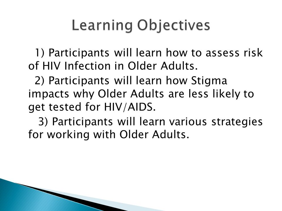  Because Older Adults are rarely discussed when providers talk about HIV/AIDS  The Graying of America - The HIV/AIDS population is ageing and it is important for us to understand what their needs are and how we may better serve them.