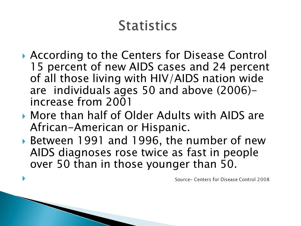  While rates of infection slowed from 1996- 2000, increases in the Older population continued despite great improvements in treatment for HIV that became widely used beginning in 1996-1997.