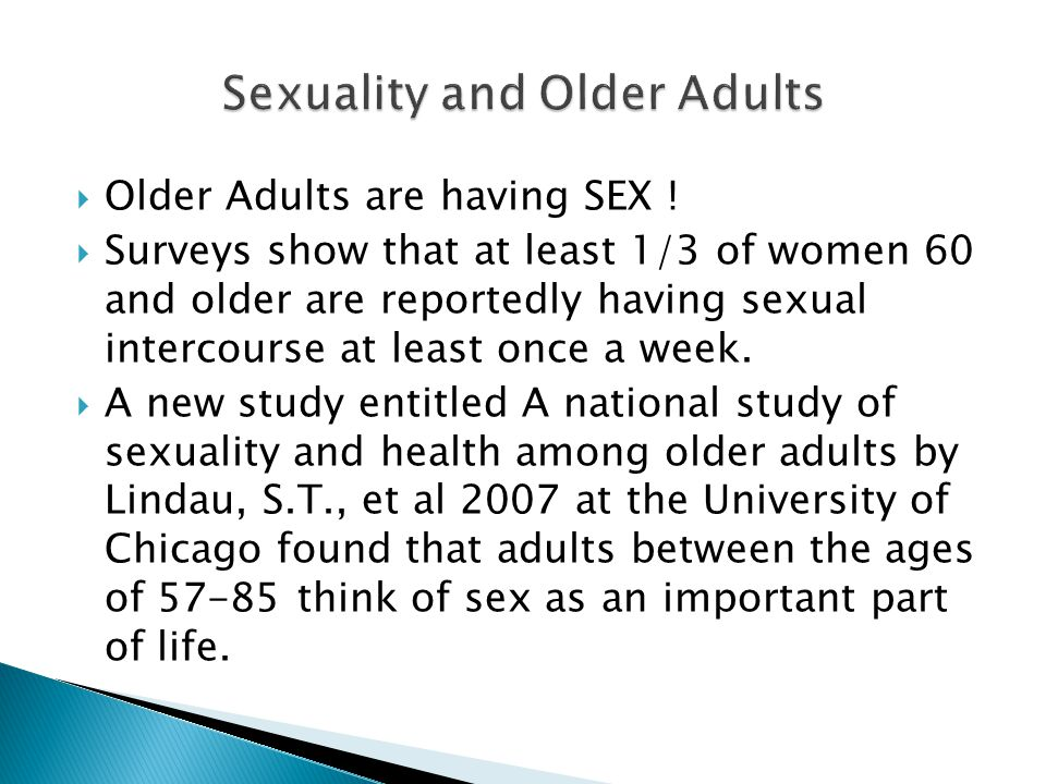  The Lindau study found that the frequency of sexual activity for those who are sexually active declines only slightly from ages 50- to the early 70's.