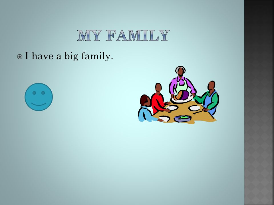  I have a big family.